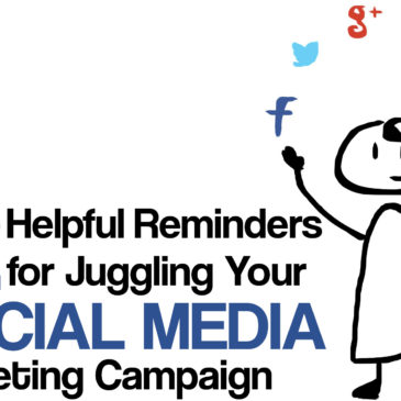 12 Helpful Reminders for Juggling Your Social Media Marketing Campaign