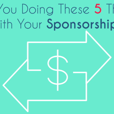 Are you doing these 5 things with your sponsorship?