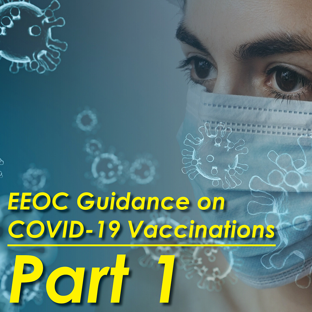 EEOC Guidance on COVID-19 Vaccinations: Part 1 – ADA and Vaccinations