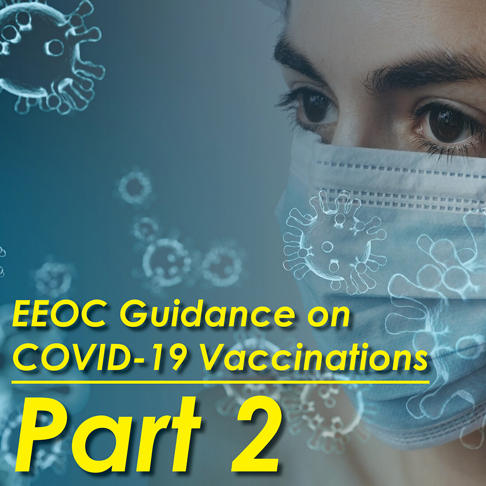 EEOC Guidance on COVID-19 Vaccinations: Part 2 – ADA and Title VII Issues Regarding Mandatory Vaccinations